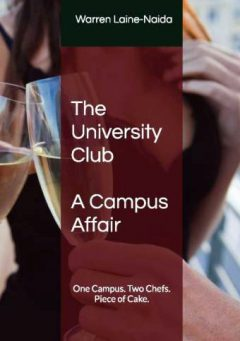 The University Club: A Campus Affair by Warren Laine-Naida