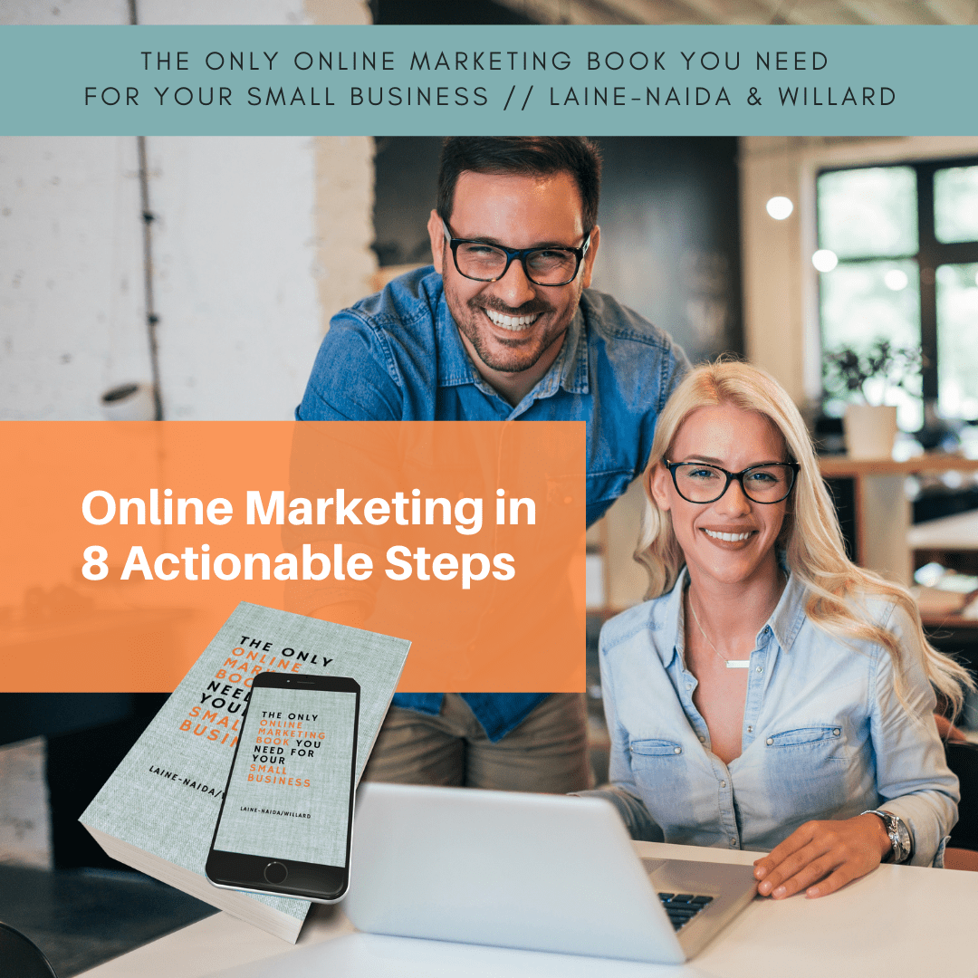 Online Marketing for Small Businesses by Warren Laine-Naida and Bridget Willard available on amazon
